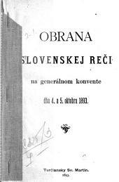 Obrana slovenskej reči na generalnom konvente dna 4. a 5. oktobra 1893