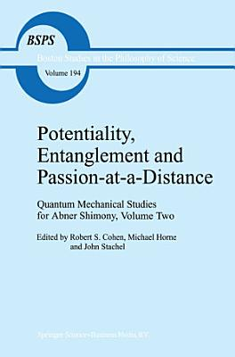 Potentiality  Entanglement and Passion at a Distance
