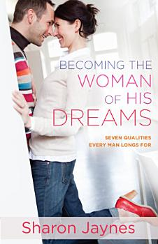Becoming the Woman of His Dreams PDF