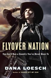 Flyover Nation: You Can't Run a Country You've Never Been To