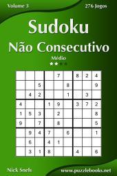 Sudoku Não Consecutivo - Médio - Volume 3 - 276 Jogos