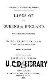 Lives of the Queens of England: From the Norman Conquest
