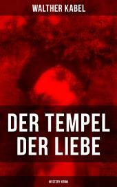 Der Tempel der Liebe (Mystery-Krimi)