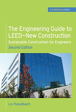 The Engineering Guide to LEED New Construction  Sustainable Construction for Engineers  GreenSource  PDF