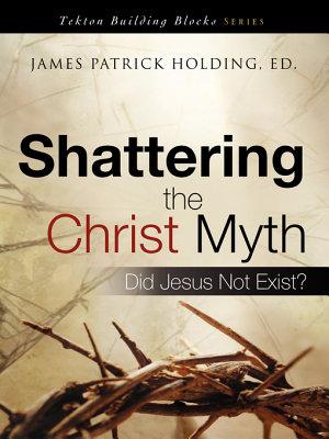 Shattering the Christ Myth