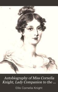 Autobiography of Miss Cornelia Knight PDF