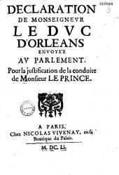 Declaration de Monseigneur le Duc d'Orleans envoyée au Parlement pour la justification de la conduite de Monsieur le Prince (Paris, 18 août 1651)