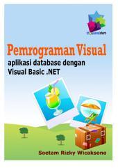 Pemrograman Visual: aplikasi database dengan Visual Basic .NET