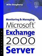 Monitoring and Managing Microsoft Exchange 2000 Server