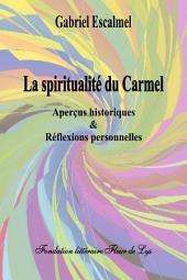 La spiritualité du Carmel: Aperçus historiques et réflexions personnelles