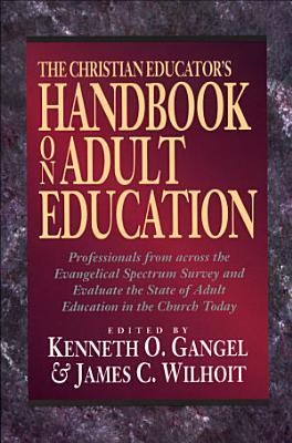 The Christian Educator s Handbook on Adult Education