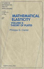 Mathematical Elasticity: Volume II: Theory of Plates