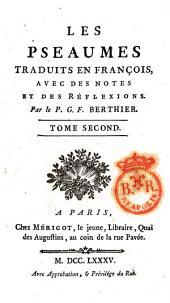 Les Pseaumes traduits en françois, avec des notes et des réflexions. Par le P. G. F. Berthier. Tome premier [-huitieme!: 2