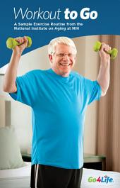 Workout to Go: A Sample Exercise Routine from the National Institute on Aging at NIH