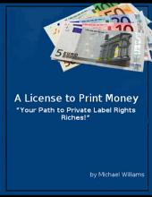 A License to Print Money
