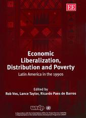 Economic Liberalization, Distribution, and Poverty: Latin America in the 1990s