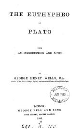The Euthyphro of Plato with an intr. and notes by G.H. Wells
