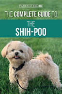The Complete Guide to the Shih-Poo