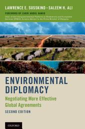 Environmental Diplomacy: Negotiating More Effective Global Agreements, Edition 2