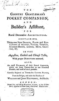 The Country Gentleman s Pocket Companion  and Builder s Assistant  for Rural Decorative Architecture