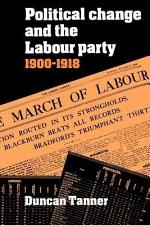 Political Change and the Labour Party 1900-1918