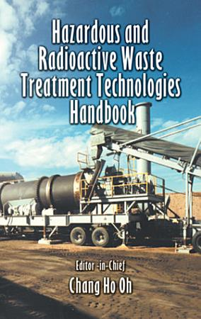 Hazardous and Radioactive Waste Treatment Technologies Handbook PDF