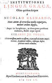 Institutiones linguae graecae, olim quidem scriptae à Nicolao Clenardo, nunc autem ab erroribus multis expurgatae...