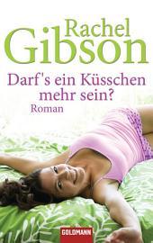Darf's ein Küsschen mehr sein?: Roman - Girlfriends 3