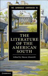 The Cambridge Companion To The Literature Of The American South Book PDF