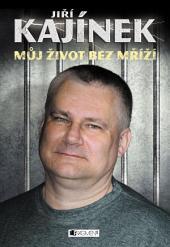 Jiří Kajínek – Můj život bez mříží