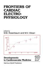 Frontiers of Cardiac Electrophysiology PDF