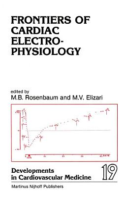 Frontiers of Cardiac Electrophysiology