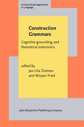 Construction Grammars: Cognitive grounding and theoretical extensions