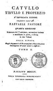 Catullo Tibullo e Properzio d'espurgata lezione tradotti dall'ab. Raffaele Pastore ... Tomo 1. [-2.]: Volume 2