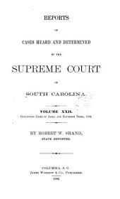 Reports of Cases Heard and Determined by the Supreme Court of South Carolina: Volume 22