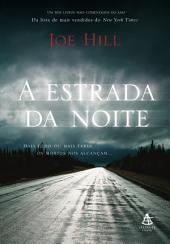 A estrada da noite: Mais cedo ou mais tarde os mortos nos alcançam...