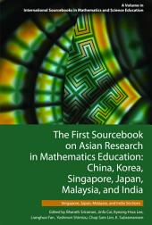 The First Sourcebook on Asian Research in Mathematics Education- Volume 2: China, Korea, Singapore, Japan, Malaysia and India
