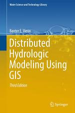 Distributed Hydrologic Modeling Using GIS