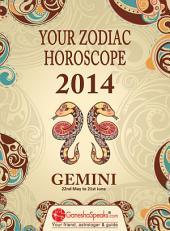GEMINI – YOUR ZODIAC HOROSCOPE 2014: Your Zodiac Horoscope by GaneshaSpeaks.com - 2014