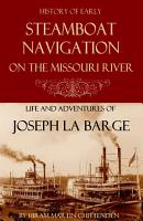 Steamboat Navigation on the Missouri River  Abridged  Annotated  PDF