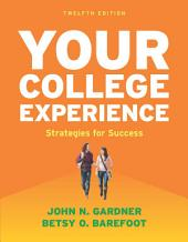 Your College Experience: Strategies for Success, Edition 12