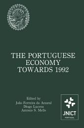 The Portuguese Economy Towards 1992: Proceedings of a conference sponsored by Junta Nacional de Investigação Científica e Tecnológica and Banco de Portugal