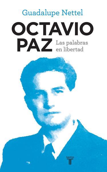 Octavio Paz Las Palabras En Libertad