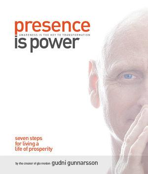 Presence Is Power