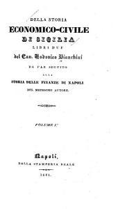 Della storia economico-civile di Sicilia libri due: da far seguito alla Storia delle finanze di Napoli del medesimo autore, Volume 1