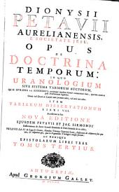 Dionysii Petavii Aurelianensis, e Societate Jesu, Opus de doctrina temporum: Volume 3