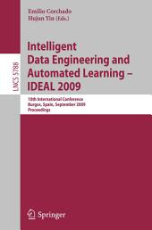 Intelligent Data Engineering and Automated Learning - IDEAL 2009: 10th International Conference, Burgos, Spain, September 23-26, 2009, Proceedings