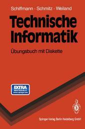 Technische Informatik: Übungsbuch mit Diskette