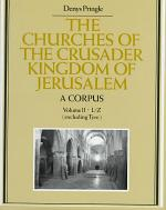 The Churches of the Crusader Kingdom of Jerusalem: A Corpus: Volume 2, L-Z (excluding Tyre)