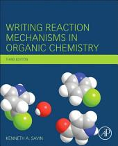 Writing Reaction Mechanisms in Organic Chemistry: Edition 3